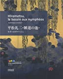 Hiramatsu, le bassin aux nymphéas - Hommage à Monet. Edition bilingue français-japonais