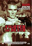 Fighter of Death - Dolph Lundgren, Bruce Payne, Claire Stansfield