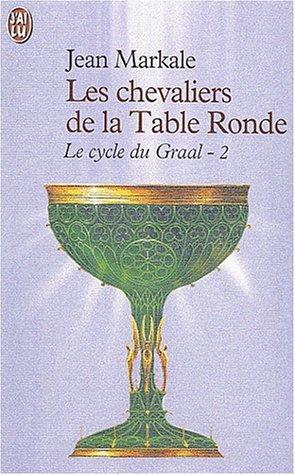Le cycle du Graal, Tome 2 : Les Chevaliers de la Table Ronde