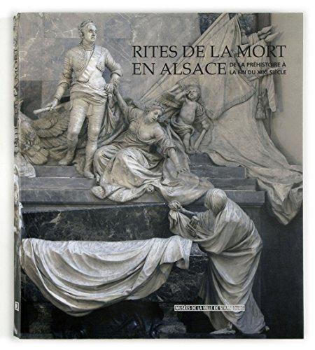 Rites de la mort en Alsace de la préhistoire à la
