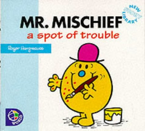 Mr. Mischief : a spot of trouble