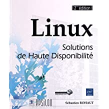 Linux - Solutions de Haute Disponibilité (seconde édition)
