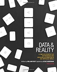 By William Kent - Data and Reality: A Timeless Perspective on Perceiving and Managing Information in Our Imprecise World, 3rd Edition (3rd Revised edition)