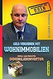 Geld verdienen mit Wohnimmobilien: Erfolg als privater Immobilieninvestor (3. Auflage 2019)