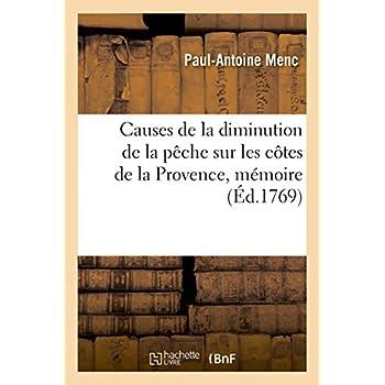 les causes de la diminution de la pêche sur les côtes de la Provence: et moyens de la rendre plus abondante, mémoire