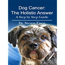 Dog Cancer: The Holistic Answer (English Edition)