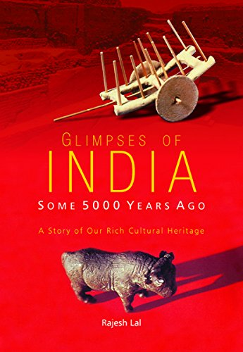Glimpses of India: Some 5000 Years Ago (A Story of Our Rich Cultural Heritage)