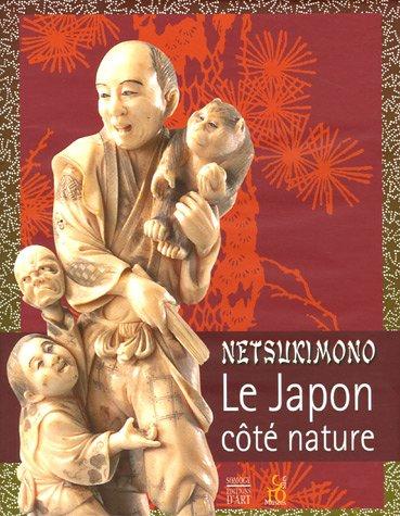 Netsukimono : Le Japon côté nature par  Marie Lecasseur, Patrick A. Martin, Xavier Scheinkmann