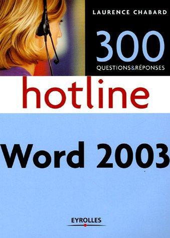 300 questions et réponses hotline Word 2003