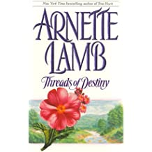 Threads of Destiny by Arnette Lamb (1998-05-01)