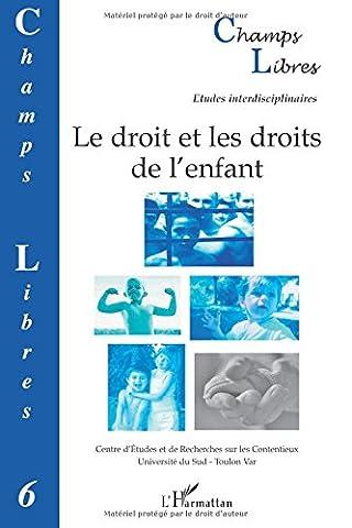 Champs Libres, N° 6 : Le droit et les droits de l'enfant