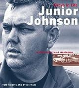 Junior Johnson: Brave in Life