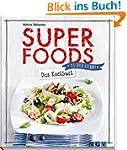 Superfoods - Das Kochbuch: Iss dich g...