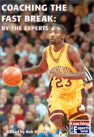 Coaching the Fast Break: By the Experts (Coaching by the Experts)