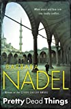 Pretty Dead Things (Inspector Ikmen Mystery 10): A deadly crime thriller set in Istanbul (Inspector Ikmen Series)