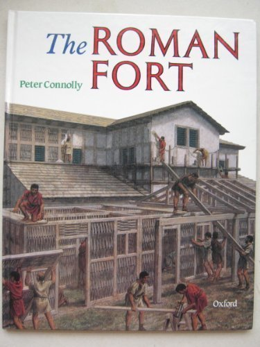 The Roman Fort (Rebuilding the Past S.) por Peter Connolly
