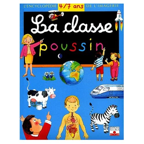 La Classe Poussin : L'Encyclopédie 4-7 ans de l'imagerie
