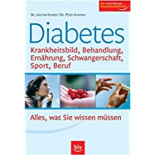 Diabetes: Krankheitsbild, Behandlung, Ernährung, Sport, Alltag Der zuverlässige Gesundheitsberater