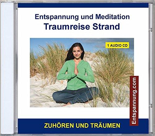 Entspannung und Meditation Traumreise Strand - Phantasiereisen und Traumreisen als Entspannungstechniken für Kinder und Erwachsene