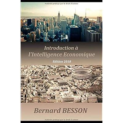 Introduction à l'Intelligence Economique: Edition 2018