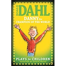 Danny the Champion of the World: Plays for Children
