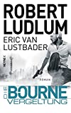 Die Bourne Vergeltung: Roman (JASON BOURNE, Band 11) - Robert Ludlum