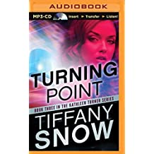 Turning Point (The Kathleen Turner Series) by Tiffany Snow (2015-08-18)