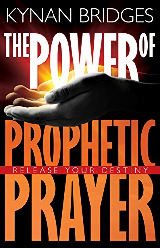 The Power of Prophetic Prayer: Release Your Destiny (English Edition)