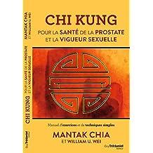 Chi Kung : Pour la santé de la prostate et la vigueur sexuelle