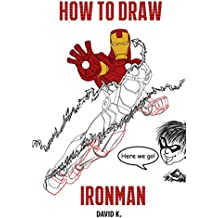 How to Draw Ironman: The Step-by-Step Iron Man Drawing Book (English Edition)