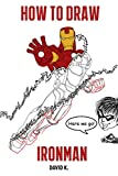 #9: How to Draw Ironman: The Step-by-Step Iron Man Drawing Book