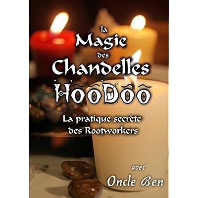 La Magie des Chandelles HooDoo - La pratique secrète des Rootworkers