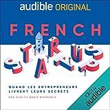 French Startups - Quand les entrepreneurs livrent leurs secrets. La série complète
