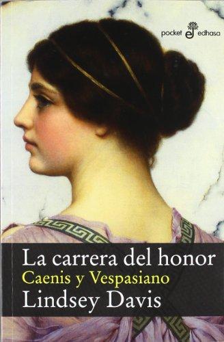 La carrera del honor : Caenis y Vespasiano (Xl (edhasa))