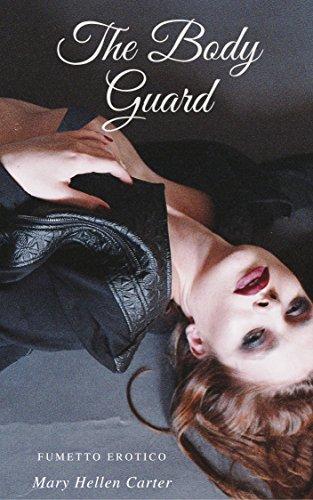 The Body Guard: Volume 1 - Come tu mi vuoi