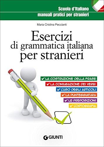 Esercizi di grammatica italiana per stranieri (Scuola d'italiano) por M. Cristina Peccianti