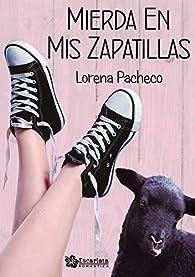 Mierda en mis zapatillas par Lorena Pacheco