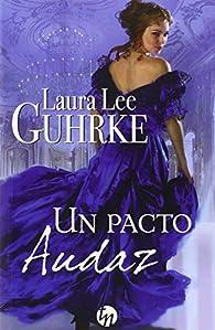 Un pacto audaz par Laura Lee Guhrke