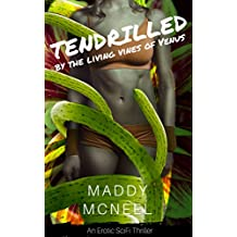 Tendrilled by the Living Vines of Venus: An Erotic SciFi Thriller (English Edition)