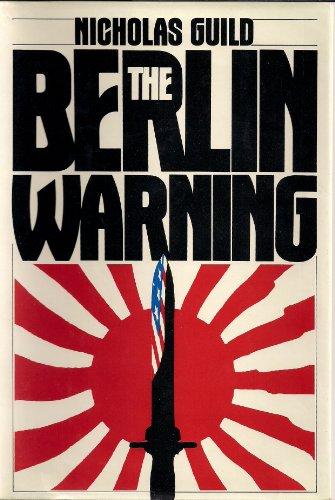 The Berlin Warning (English Edition) par Nicholas Guild
