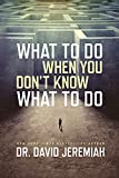What to Do When You Don't Know What to Do (Jeremiah David)
