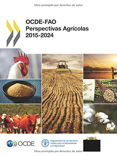 OCDE-FAO Perspectivas Agrícolas 2015-2024: Edition 2015: Volume 2015 por Oecd Organisation For Economic Cooperation And Development