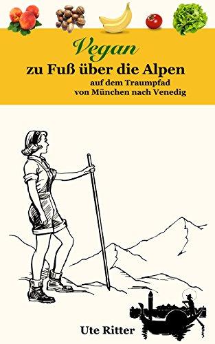 vegan-zu-fuss-ber-die-alpen-auf-dem-traumpfad-von-mnchen-nach-venedig