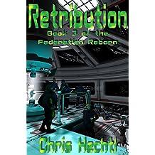 Retribution (The Federation Reborn Book 3) (English Edition)