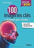 Réussir les ECNi - 100 imageries clés 40 dossiers pour s entraîner