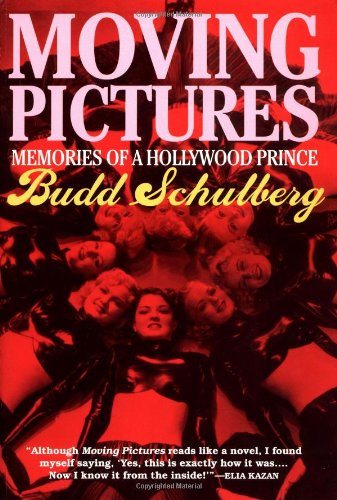 Moving Pictures: Memories of a Hollywood Prince por Budd Schulberg