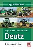 Deutz 2: Traktoren seit 1978 (Typenkompass)