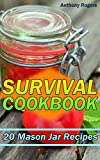 Survival Cookbook: 20 Mason Jar Recipes: (Prepping Cookbook, Prepping Recipes) (English Edition)