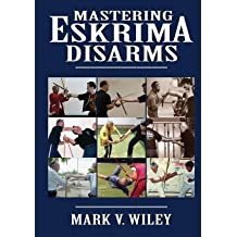 [ Mastering Eskrima Disarms Wiley, Mark V. ( Author ) ] { Paperback } 2013