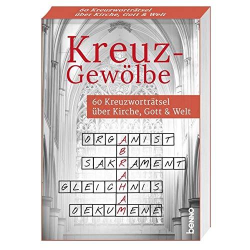 Kreuz-Gewölbe: 60 Kreuzworträtsel über Kirche, Gott & Welt
